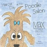 Haircut Day at the Poodle Salon (Max Copper Million Book 2) (English Edition)