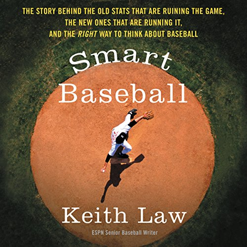 Smart Baseball     The Story Behind the Old Stats That Are Ruining the Game, the New Ones That Are Running It, and the Right Way to Think About Baseball              By:                                                                                                                                 Keith Law                               Narrated by:                                                                                                                                 Mike Chamberlain                      Length: 9 hrs and 52 mins     341 ratings     Overall 4.5