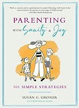 Parenting with Sanity & Joy: 101 Simple Strategies