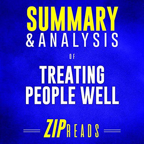 Summary & Analysis of Treating People Well: The Extraordinary Power of Civility at Work and in Life audiobook cover art
