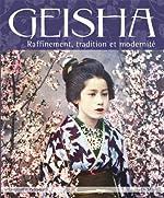 Geisha - Raffinement, tradition et modernité de Constantin Pârvulesco