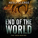 End of the World: The Beginning - Nesly Clerge