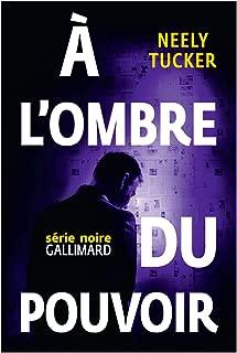 À l'ombre du pouvoir (Série noire) (French Edition)