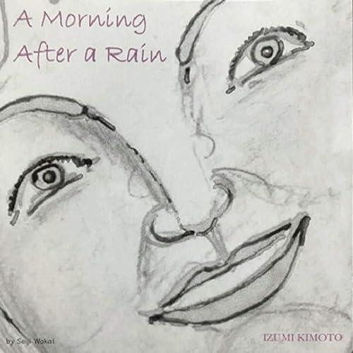 A Morning After a Rain (feat. 岩崎 大輔)