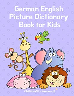 German English Picture Dictionary Book for Kids: Animals picture books for babies, toddlers and Kindergarten. Fun and Easy...