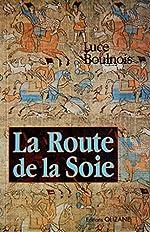 La route de la soie de Lucette Boulnois