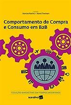 Comportamento de compra e consumo em B2B