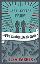 Last Letters From The Living Dead Man (The Living Dead Man Trilogy)