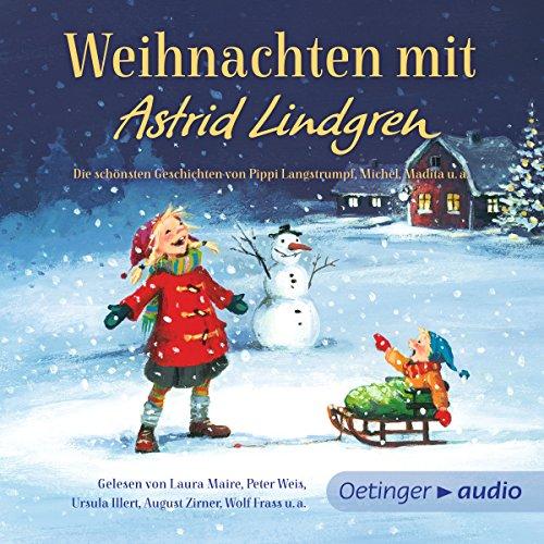 Weihnachten mit Astrid Lindgren: Die schönsten Geschichten von Pippi Langstrumpf, Michel, Madita u.a.
