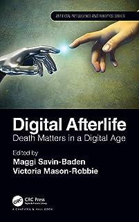 Digital Afterlife: Death Matters in a Digital Age