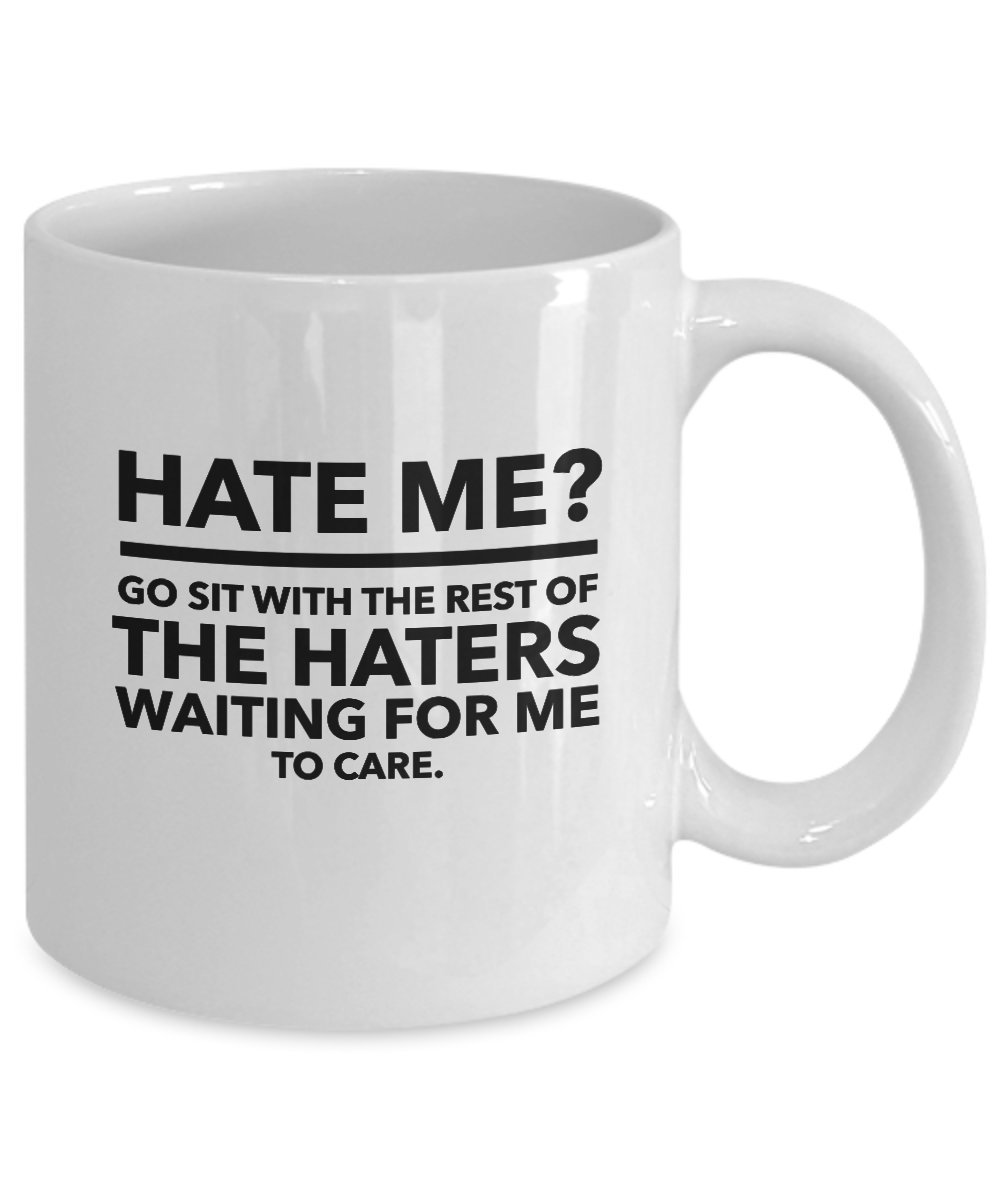 Amazon Com Funny Mugs Mugs With Funny Quotes Funny Coffee Mugs Coffee Mug Funny Mugs Funny Laughter Quotes Novelty Coffee Mugs Hate Me Kitchen Dining