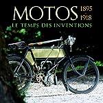 Motos 1895-1918 - Le temps des inventions de Francis Dréer