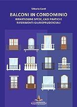 I balconi in condominio. Ripartizione spese, casi pratici e riferimenti giurisprudenziali