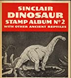 """Sinclair Dinosaur Stamp Album No. 2 """"with other ancient reptiles"""""""