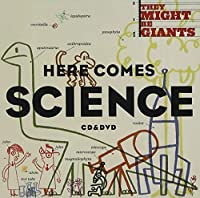 Here Comes Science by They Might Be Giants (2009-09-22)