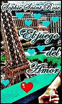 El juego del amor (Spanish Edition) by [Sophie Saint Rose, Sonia López Rodríguez]