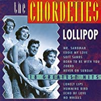Chordettes - Lollipop: 18 Greatest Hits by CHORDETTES (2008-01-13)