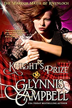 Knight's Prize (The Warrior Maids of Rivenloch Book 3) by [Glynnis Campbell]