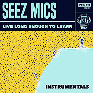 Live Long Enough To Learn Instrumentals
