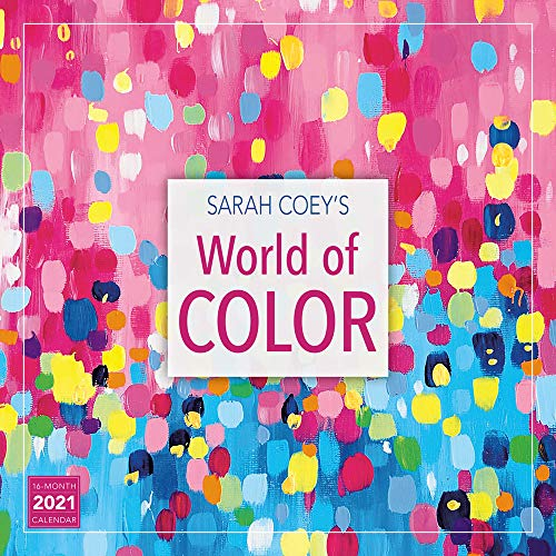 2021 Sarah Coeys World of Color 16-Month Wall Calendar
