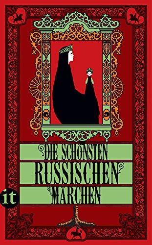 Die schönsten russischen Märchen: Von Alexander N. Afanasjew. Übertragen von Werner von Grimm (insel taschenbuch)