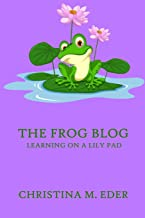 The FROG Blog, Learning on a Lily Pad