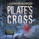 Pilate's Cross: A John Pilate Mystery, Book 1