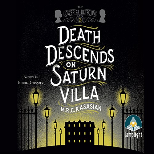 Death Descends on Saturn Villa                   By:                                                                                                                                 M. R. C. Kasasian                               Narrated by:                                                                                                                                 Emma Gregory                      Length: 13 hrs and 35 mins     655 ratings     Overall 4.4
