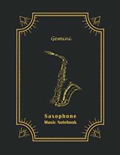 Saxophone Music Notebook: Blank Sheet Music for Gemini Natives | 10 Staff Paper Notebook, 100 Lined Pages, 8.5''x11''| Ide...