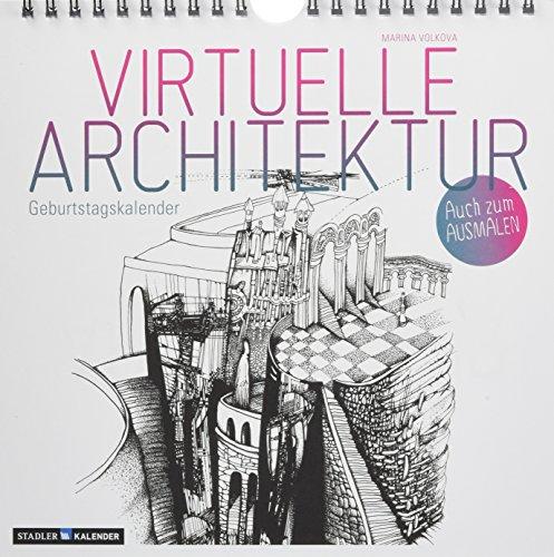 Virtuelle Architektur - zum Ausmalen: immerwährender Geburtstags- und Tischkalender