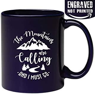 Engraved Hiker Lover Coffee Mug - The Mountains Are Calling And I Must Go - Funny Mountaineering Hiker Teacher Enthusiasts Gift