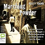 Marching Powder                   By:                                                                                                                                 Rusty Young                               Narrated by:                                                                                                                                 Adrian Mulraney                      Length: 14 hrs and 5 mins     465 ratings     Overall 4.6