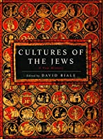 Cultures of the Jews: A New History