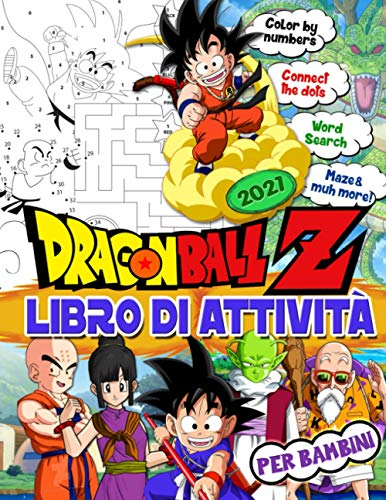 Dragon Ball Z Libro Di Attività: Dragon Ball Z Libro Di Attività Per I Bambini: Nuovo Livello Di Trova La Coppia, Ricerca Di Parole, Gioco Del Labirinto, Punto A Punto E Un Altro