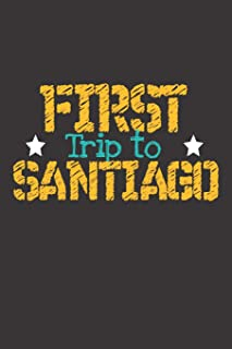 First Trip To Santiago: 6x9 Blank Composition Notebook perfect gift for your Trip to Santiago (Chile) for every Traveler