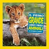 Il primo grande libro degli animali. Ediz. a colori