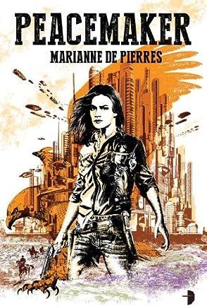 Peacemaker: Peacemaker #1 by Marianne De Pierres (2014-04-29)