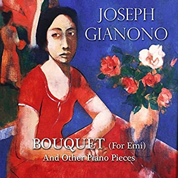 Bouquet (for Emi): And Other Piano Pieces