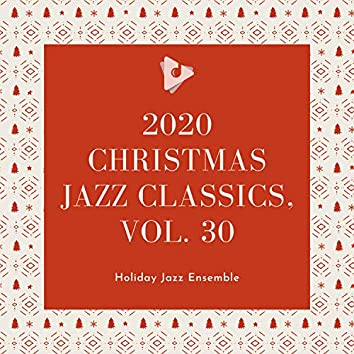2020 Christmas Jazz Classics, Vol. 30