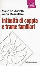 Permalink to Intimità di coppia e trame familiari PDF