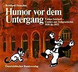 Humor vor dem Untergang. Tobias Seicherl - Comics zur Zeitgeschichte (1930-1933) - Bernhard Denscher