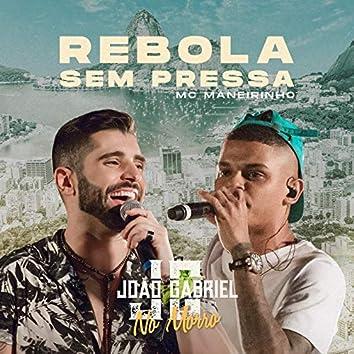 Rebola Sem Pressa (Ao Vivo No Rio De Janeiro / 2019)
