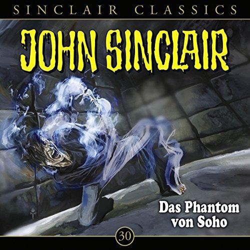 Das Phantom von Soho (John Sinclair Classics 30) Titelbild