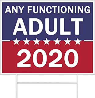 "Six Senses Media Any Functioning Adult 2020 Yard Sign Double Sided Print Includes 15-inch Metal Wire Stake-Yard Sign (16.5""x13"")"