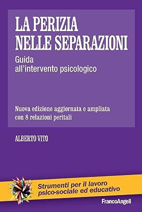 La perizia nelle separazioni: Guida all'intervento psicologico (Strum. lavoro psico-sociale e educativo Vol. 104)