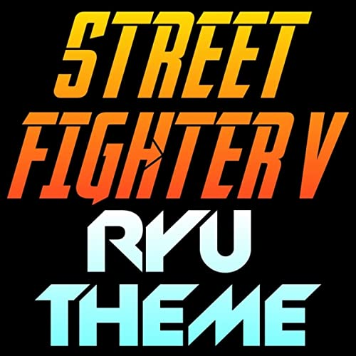 Ryu's Theme (From Street Fighter 5 Soundtrack) by P S