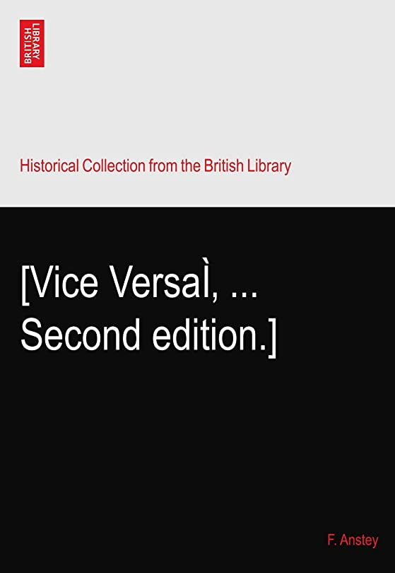 粘液マージ強要[Vice Versaì? ... Second edition.]