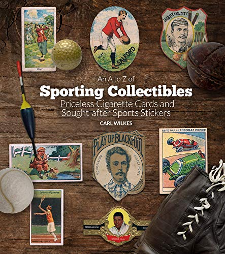 An A to Z of Sporting Collectibles: Priceless Cigarettes Cards and South-After Sports Stickers: Priceless Cigarettes Cards and Sought-After Sports Stickers
