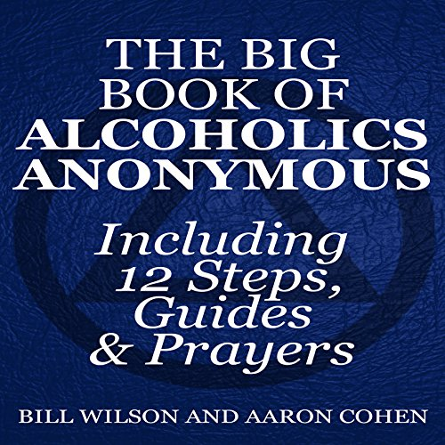 The Big Book of Alcoholics Anonymous (Including 12 Steps, Guides & Prayers ) Titelbild