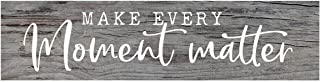 P. Graham Dunn Make Every Moment Matter Rustic Grey 6 x 1.5 Mini Pine Wood Tabletop Sign Plaque